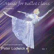 Music for ballet Class, Vol 1 by Peter Lodwick
